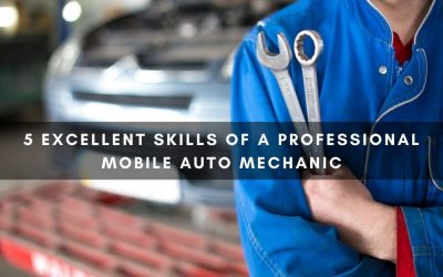 5 Excellent Skills of a Professional Mobile Auto Mechanic